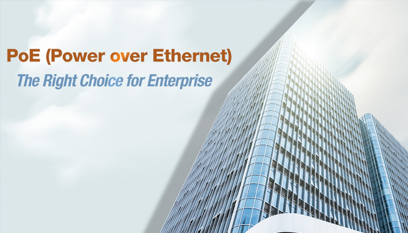 PoE The right Choice for Enterprise