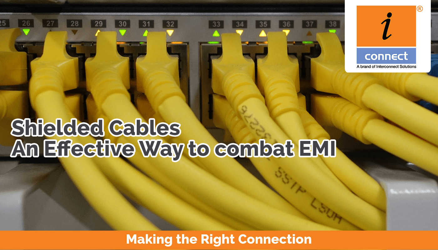Shielded Cables: An Effective Way to combat EMI