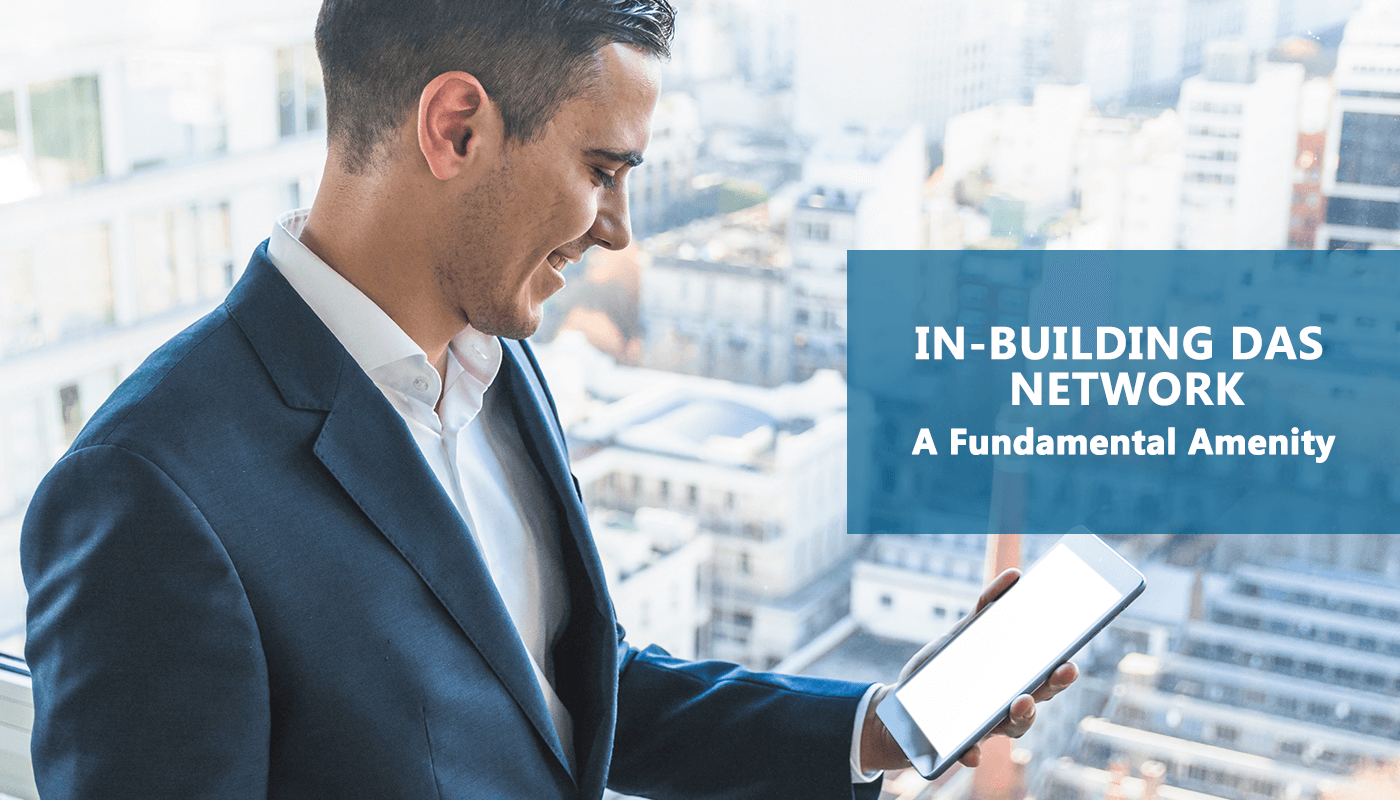 In-building DAS Network A Fundamental Amenity