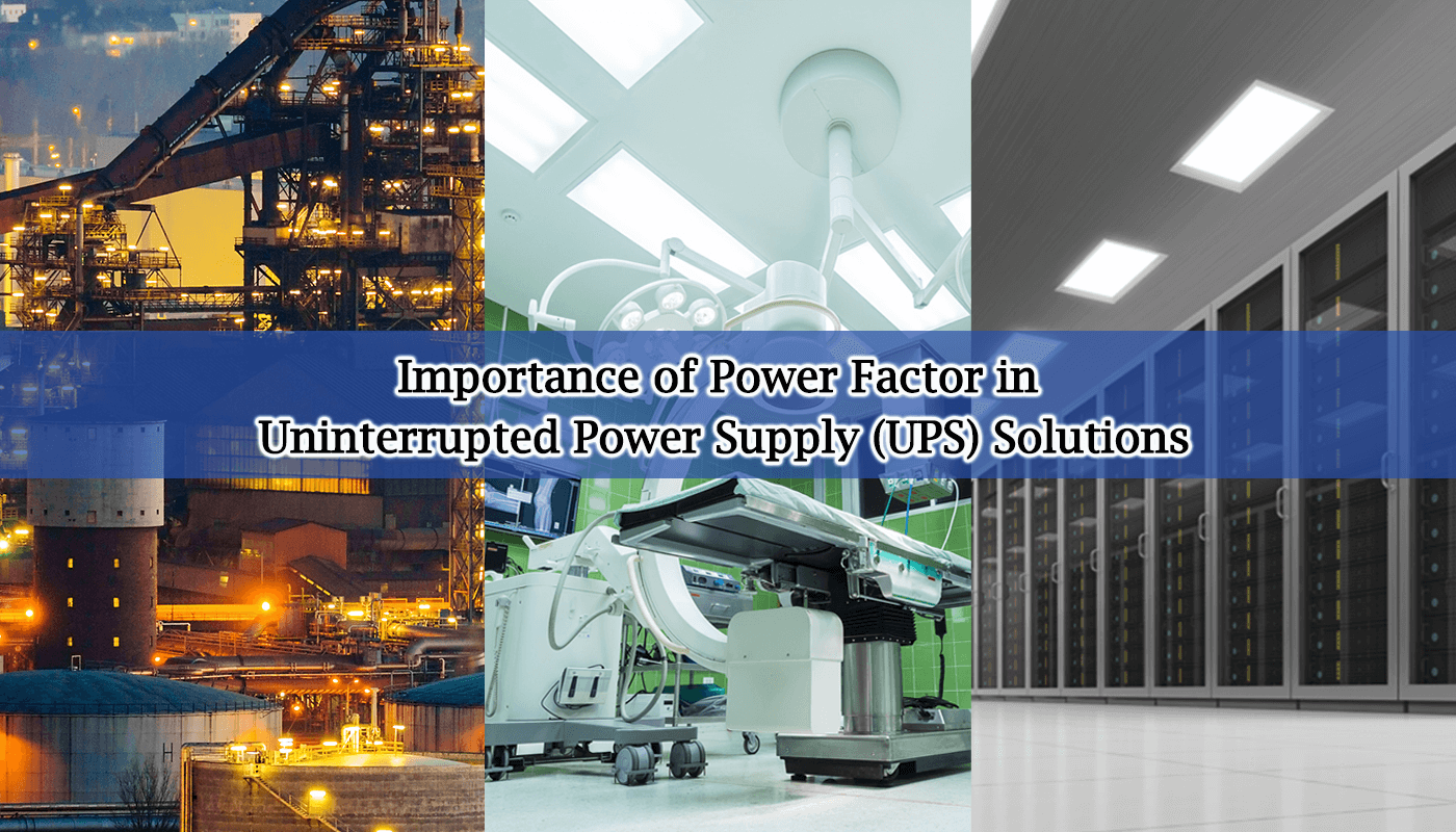 Importance of Power Factor in Uninterrupted Power Supply (UPS) Solution
