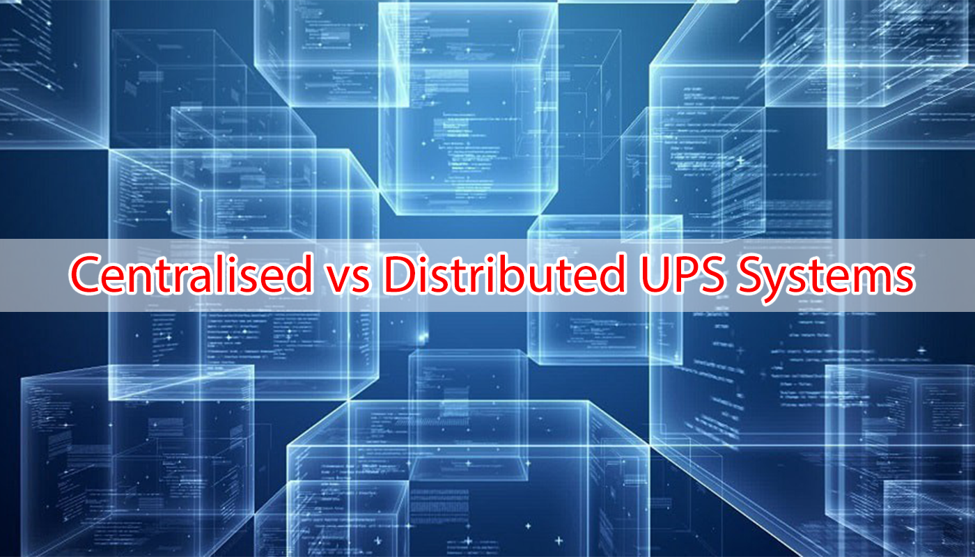 Centralized vs Distributed UPS System